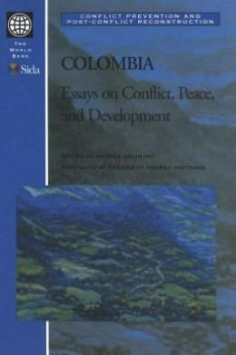 Colombia: Essays on Conflict, Peace, and Development