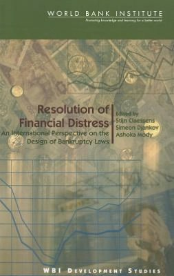 Resolution of Financial Distress: An International Perspective on the Design of Bankruptcy Laws