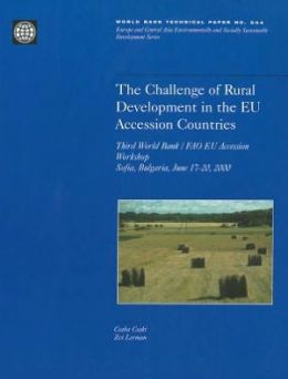 The Challenge of Rural Development in the EU Accession Countries: Third World Bank/FAO EU Accession Workshop