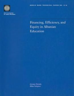 Financing Efficiency, and Equity in Albanian Education