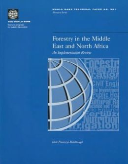 Forestry in the Middle East and North Africa: An Implementation Review