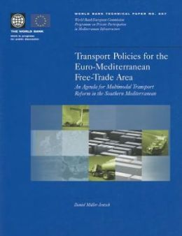 Transport Policies for the Euro-Mediterranean Free-Trade Area: An Agenda for Multimodal Transport Reform in the Southern Mediterranean