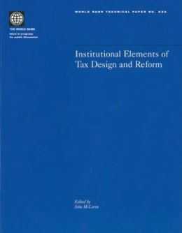 Institutional Elements of Tax Design and Reform