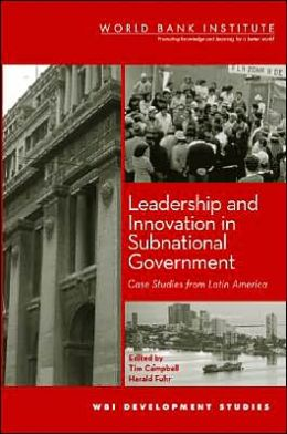 Leadership and Innovation in Subnational Government: Case Studies from Latin America