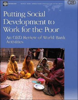 Putting Social Development to Work for the Poor: An OED Review of World Bank Activities
