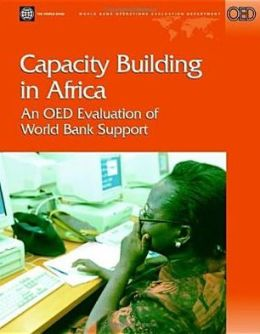 Capacity Building in Africa: An OED Evaluation of World Bank Support
