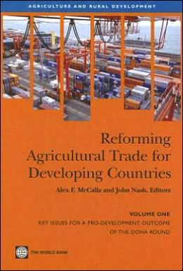 Reforming Agricultural Trade for Developing Countries: Key Issues for a Pro-Development Outcome of the Doha Round