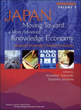 Japan, Moving Toward A More Advanced Knowledge Economy: Advanced Knowledge Creating Companies