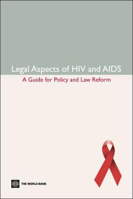 Legal Aspects of HIV/AIDS: A Guide for Policy and Law Reform