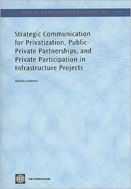 Strategic Communication for Privatization, Public-Private Partnerships, and Private Participation in Infrastructure Projects