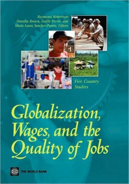 Globalization, Wages, and the Quality of Jobs: Five Country Studies