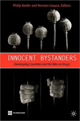Innocent Bystanders: Developing Countries and the War on Drugs