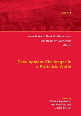 Annual World Bank Conference on Development Economics 2011: Development Challenges in a Post-crisis World