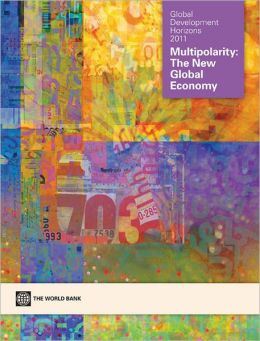 Global Development Horizons 2011: Multipolarity - The New Global Economy