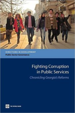 Fighting Corruption in Public Services: Chronicling Georgia's Reforms