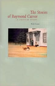 The Stories of Raymond Carver: A Critical Study