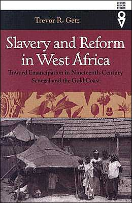 Slavery & Reform In West Africa: Toward Emancipation In Nineteenth-Century