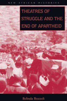 Theatres Of Struggle & End Of Apartheid