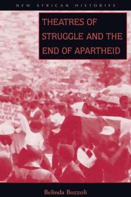 Theatres Of Struggle & End Of Apartheid