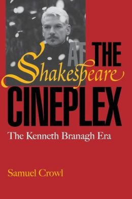 Shakespeare at the Cineplex: The Kenneth Branagh Era