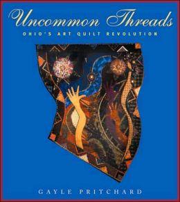 Uncommon Threads: Ohio's Art Quilt Revolution