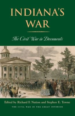 Indiana's War: The Civil War in Documents