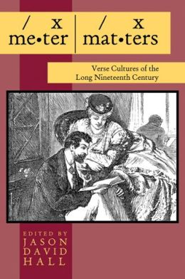 Meter Matters: Verse Cultures of the Long Nineteenth Century