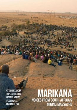 Marikana: Voices from South Africa's Mining Massacre