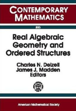 Real Algebraic Geometry and Ordered Structures
