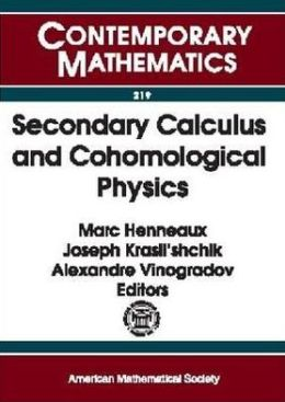 Secondary Calculus and Cohomological Physics