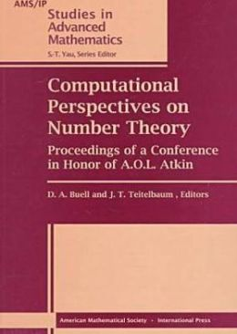 Computational Perspectives on Number Theory: Proceedings of a Conference in Honor of A. O. L. Atkin