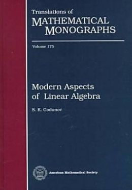 Modern Aspects of Linear Algebra: Translations of Mathematical Monographs