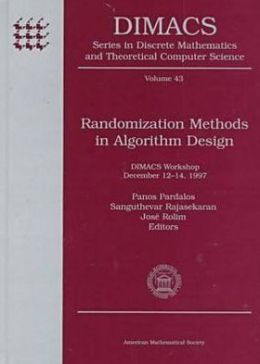 Randomization Methods in Algorithm Design: DIMACS Workshop, December 12-14, 1997