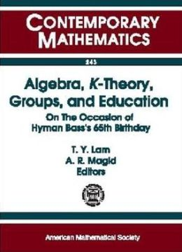 Algebra, K-Theory, Groups, and Education: On the Occasion of Hyman Bass's 65th Birthday