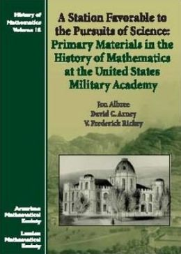 A Station Favorable to the Pursuits of Science: Primary Materials in the History of Mathematics at the United States Military Academy