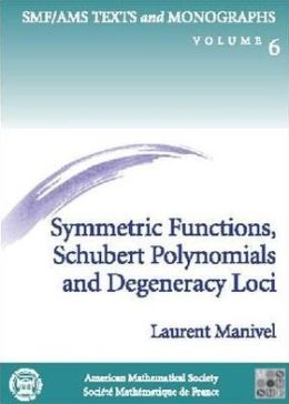 Symmetric Functions, Schubert Polynomials and Degeneracy Loci