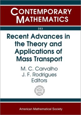 Recent Advances in the Theory and Applications of Mass Transport: Summer School on Mass Transportation Methods in Kinetic Theory and Hydrodynamics September 4-9, 2000, Ponta Delgada, Azores, Portugal
