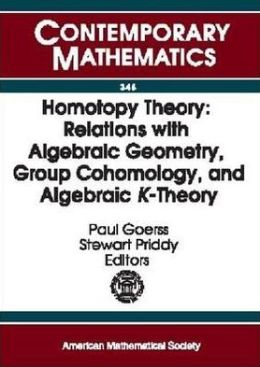 Contemporary Mathematics 346:Homotopy Theory: Relations with Algebraic Geometry, Group Cohomology, and Algebraic K-Theory: An International Conference on Algebraic Topology, March 24-28.2002 Northwestern University