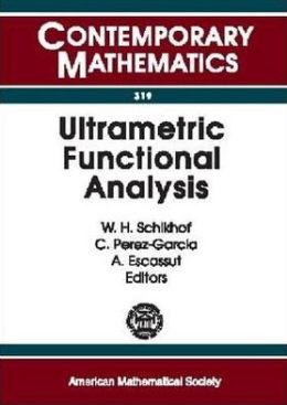 Ultrametric Functional Analysis