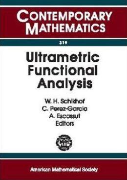 Ultrametric Functional Analysis