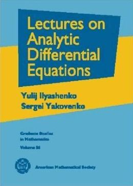 Lectures on Analytic Differential Equations