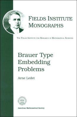 Brauer Type Embedding Problems (Fields Institute Monographs Series #21)