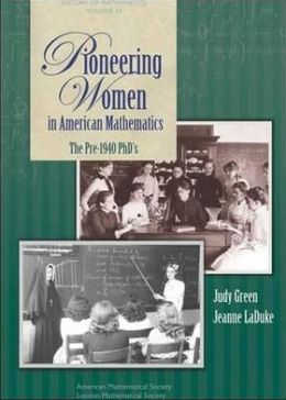 Pioneering Women in American Mathematics: The Pre-1940 PhD's