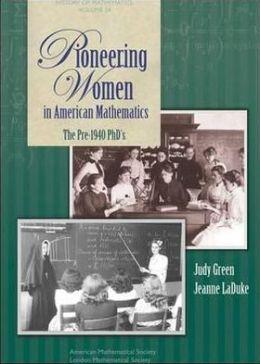 Pioneering Women in American Mathematics: The Pre-1940 PhD's