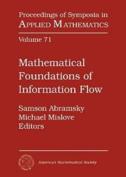 Mathematical Foundations of Information Flow