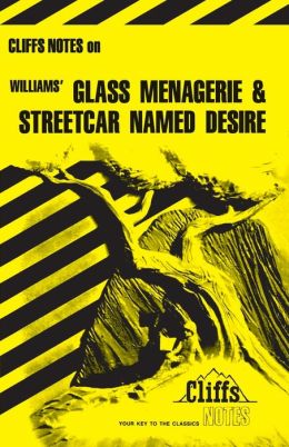 CliffsNotes on Williams' The Glass Menagerie & Streetcar Named Desire