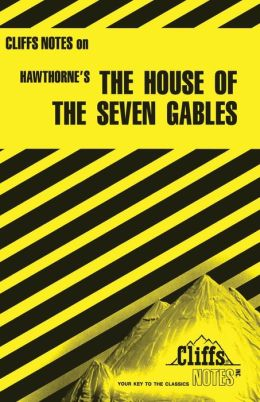 CliffsNotes on Hawthorne's The House of the Seven Gables
