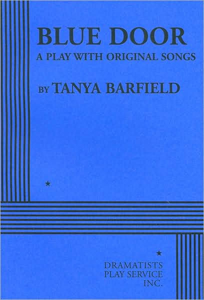 Blue Door: A Play with Original Songs