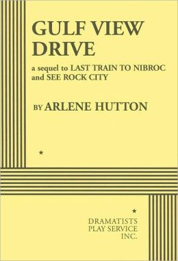 Gulf View Drive: A Sequel to Last Train to Nibroc and See Rock City