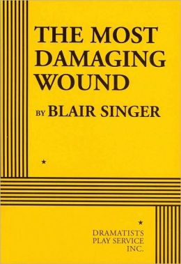 The Most Damaging Wound